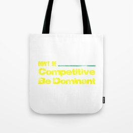 don't be competative be dominant Blue Tote Bag