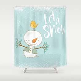 let it snow 4 Shower Curtain