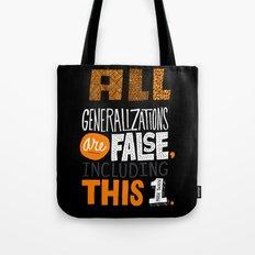 All Generalizations Tote Bag