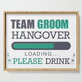 Team Groom Hangover Loading Please Drink Serving Tray