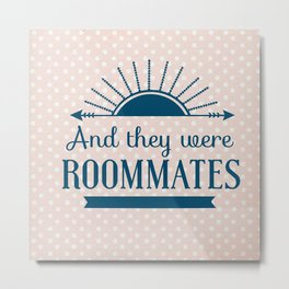 And They Were Roommates (Pink) Metal Print