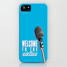 welcome to the sixties! iPhone Case