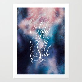 I'll take it by your side Art Print