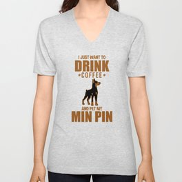 Coffee Drink Funny Miniature Pinscher Dog Pet Lover Unisex V-Neck