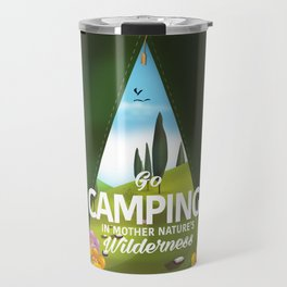 Go Camping in mother nature's wilderness. Travel Mug