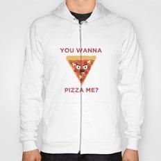 You Wanna Pizza Me? Hoody