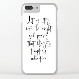 Let Us Step Into The Night And Pursue That Flightly Temptress Adventure Clear iPhone Case