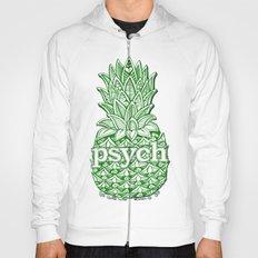 Psych Pineapple! Hoody