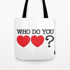 Who Do You Love? Tote Bag