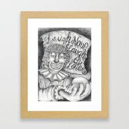 Laugh Now Laugh Later Framed Art Print
