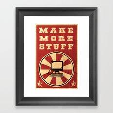 Make More Stuff Framed Art Print