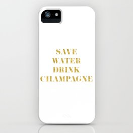 Save Water Drink Champagne Gold iPhone Case