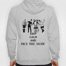 Keep Calm and Carry On: Face The Music Hoody