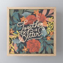 Better Together Floral Framed Mini Art Print