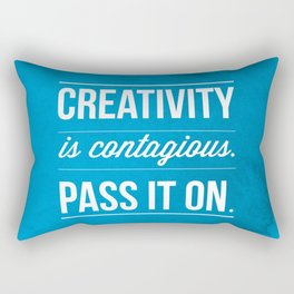 Creativity is contagious, Pass it on! Rectangular Pillow