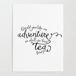 Adventure or tea Poster