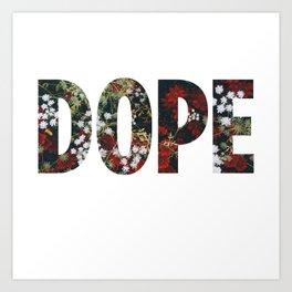 Dope Flowers Art Print