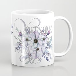 Awesome Today – Appreciation for your friends and yourself. Coffee Mug