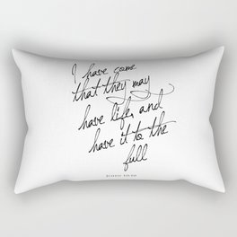 I have come that they may have life - John 10:10 - Bible Verse Art Print Rectangular Pillow