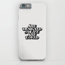 She Designed a Life She Loved e5e4e2 iPhone Case