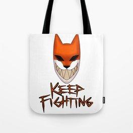 Keep Fighting Tote Bag