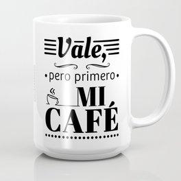 Ok, But First Coffee (in Spanish) (B/W) Mug