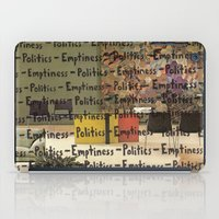 politics iPad Cases featuring Politics Emptiness by Neil Campau