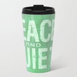 PEACE AND QUIET Travel Mug