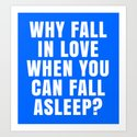 WHY FALL IN LOVE WHEN YOU CAN FALL ASLEEP? (Blue) by creativeangel