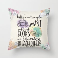 Why Can't People Just Sit And Read Books - Bookish Design Throw Pillow