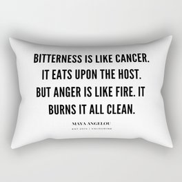 Bitterness Is Like Cancer. It Eats Upon The Host. Maya Angelou Quote Rectangular Pillow