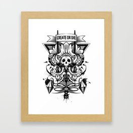 Create or Die Framed Art Print