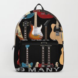 You Can Never Have Too Many Guitars! Backpack