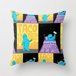 Taco in the streets, Burrito in the sheets. Throw Pillow