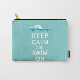 Keep Calm and Swim On (For the Love of Swimming) Carry-All Pouch