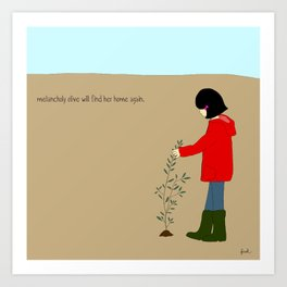 melancholy olive will find her home again. Art Print