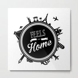 Feels like Home Metal Print