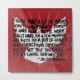 JACOB BANNON ON HARD WORK Metal Print