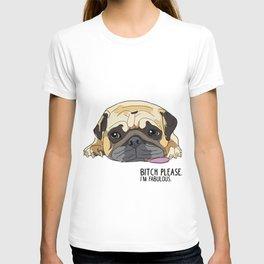 Bitch Please. I'm Fabulous. Pug T-shirt