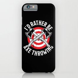 Funny Axe throwing Gift for Axe Thrower iPhone Case