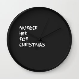 MURDER HER FOR CHRISTMAS (CARMILLA MERCH) Wall Clock
