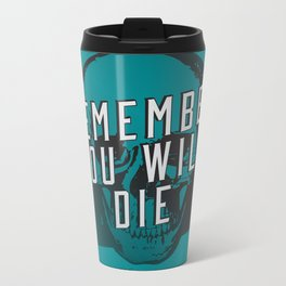 Memento mori - Remember you will die Metal Travel Mug