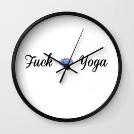 Fuck Yoga Wall Clock