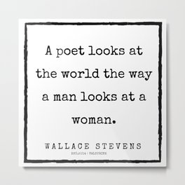 89      |200227 | Wallace Stevens Quotes | Wallace Stevens Poems Metal Print