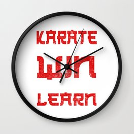 There Is No Losing In Karate, You Either Win Or You Learn Wall Clock
