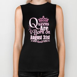 Queens Are Born On August 31st Funny Birthday T-Shirt Biker Tank