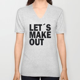 Let´s make out Unisex V-Neck