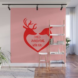 I miss overeating with you funny quote Wall Mural