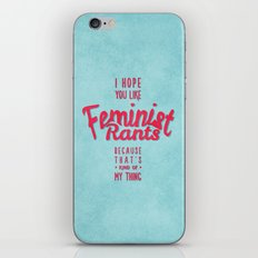I hope you like feminist rants iPhone & iPod Skin