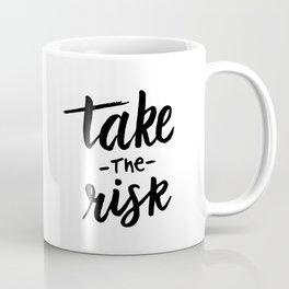 Take the risk quote Coffee Mug